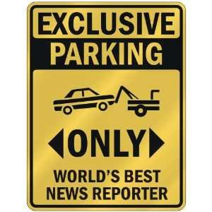 PARKING  ONLY WORLDS BEST NEWS REPORTER  PARKING SIGN OCCUPATIONS