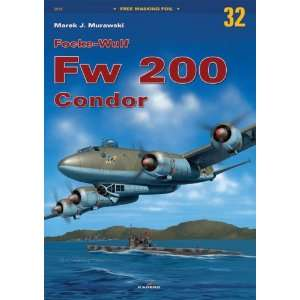 Focke Wolf Fw 200 Condor (Monographs) (9788360445532): M J
