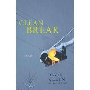 Clean Break: A Novel (9780307716835): David Klein: Books