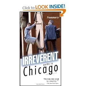 Frommers Irreverent Guide to Chicago (Irreverent Guides): Elizabeth