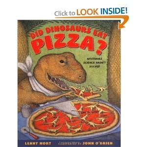 Did Dinosaurs Eat Pizza?: Mysteries Science Hasnt Solved