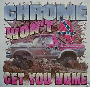 DIXIE SOUTHERN GIRL CHROME WONT GET U HOME REBEL SHIRT