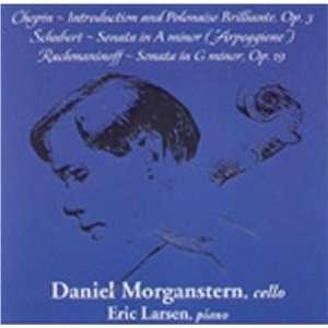 Schubert, Rachmaninoff Chopin, Daniel Morganstern, Eric Larsen Music