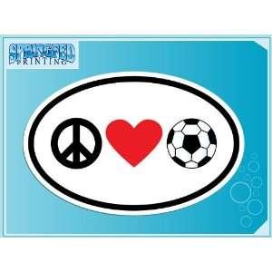 PEACE LOVE SOCCER euro oval vinyl decal car truck Futbol