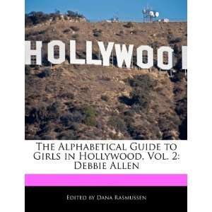 Hollywood, Vol. 2: Debbie Allen (9781171171393): Dana Rasmussen: Books