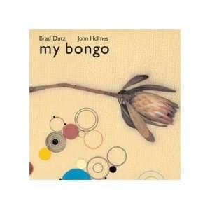 My Bongo: Brad Dutz, John Holmes: Music