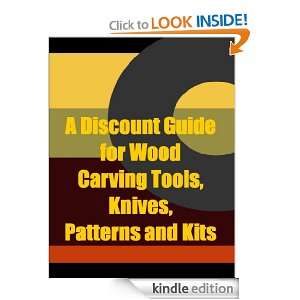 Discount Guide Wood Carving Tools, Knives, Patterns and Kits: Jim