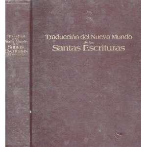 Traduccion del Nuevo Mundo de las Santas Escrituras con