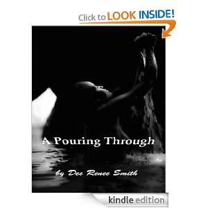 Pouring Through: Dee Renee Smith:  Kindle Store