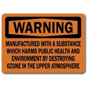 Destroying Ozone In The Upper Atmosphere   10 x 14 OSHA Safety Sign
