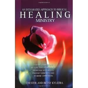 Integrated Approach to Healing Ministry: A Guide to Receiving Healing