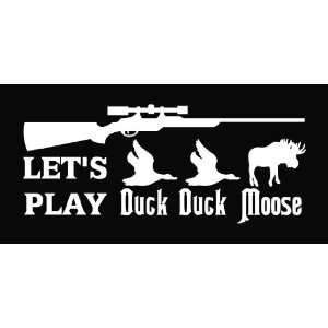 Lets Play Duck Moose Hunting Die Cut Vinyl Decal Sticker