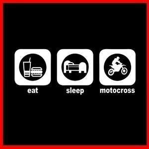 EAT SLEEP MOTOCROSS Ride Off Road FMX Freestyle T SHIRT
