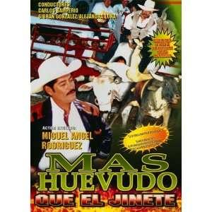 Mas Huevudo Que El Jinete Miguel Angel Rodriguez