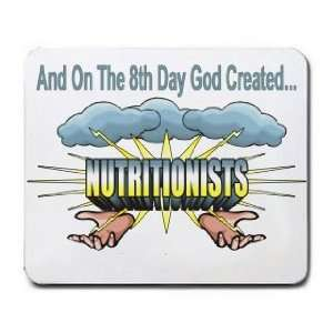And On The 8th Day God Created NUTRITIONISTS Mousepad