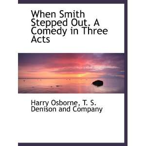 Acts (9781140479888): T. S. Denison and Company, Harry Osborne: Books