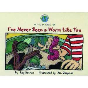 Ive Never Seen a Worm Like You (Our Amazing World Series
