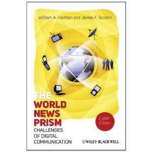 The World News Prism Challenges of Digital Communication