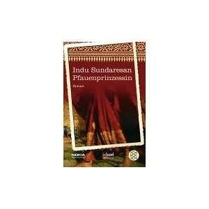 Pfauenprinzessin (9783596509669) Indu Sundaresan Books