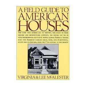 A Field Guide to American Houses Virginia McAlester Books
