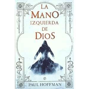 La mano izquierda de Dios (9788499700915) Paul Hoffman