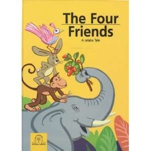 The Four Friends: A Jataka Tale (9783905497151): Gonsar
