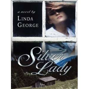 Silver Lady (Five Star Expressions): Linda George: 9781594146138