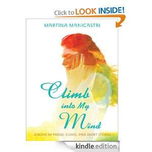 Climb into My Mind A Book of Poems, Essays, and Short Stories