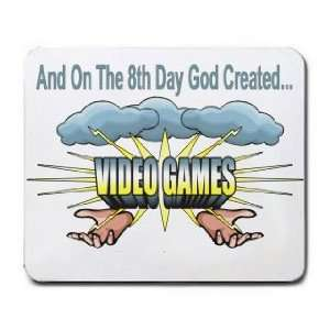 And On The 8th Day God Created VIDEO GAMES Mousepad