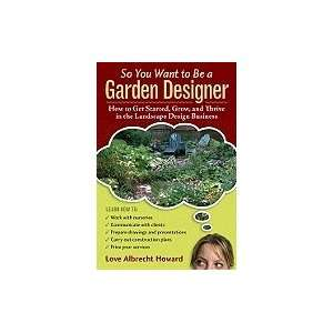 Get Started, Grow, & Thrive in the Landscape Design Business [HC,2010