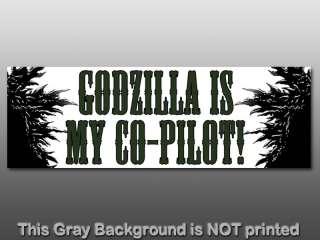 Godzilla Is My Co Pilot Bumper Sticker   decal funny I