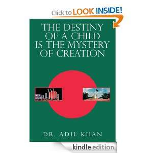 is the Mystery of Creation: Dr. Adil Khan:  Kindle Store