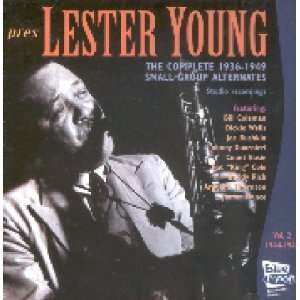 Complete 1936 1949 Small Group Alternates V. 2 Lester Young Music