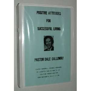 Positive Attitudes For Successful Living Pastor Dale