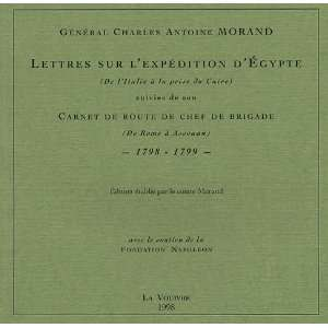 Lettres sur lexpedition dEgypte: De lItalie a la prise