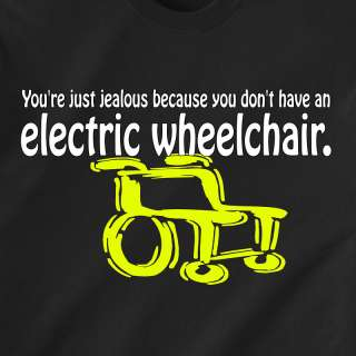 dont u have an electric wheelchair retro Funny T Shirt