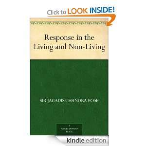 Response in the Living and Non Living: Sir Jagadis Chandra Bose