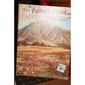 Robert Wood Paints Landscapes and Seascapes Book 66: Robert Wood