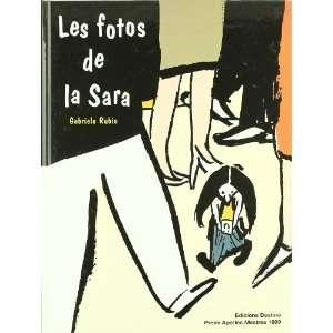 Les Fotos de la Sara (9788423331130): Gabriela Rubio