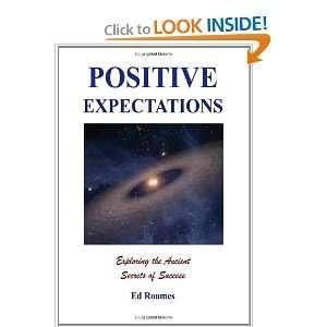 Positive Expectations The Ancient Secrets of Success