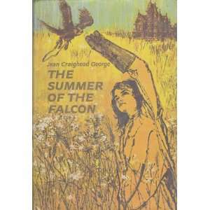 an analysis of maturity in the summer of the falcon by jean craighead george Where an analysis of maturity in the summer of the falcon by jean craighead george people got powers that only seemed to have evil it turns out an analysis of the.