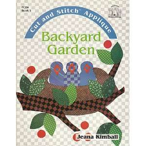 Backyard Garden: Cut and Stitch Applique Techniques: Jeana