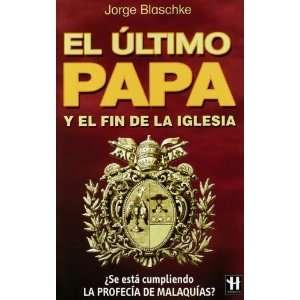 El Ultimo Papa (Hermeticagrandes Emigmas) (Spanish Edition