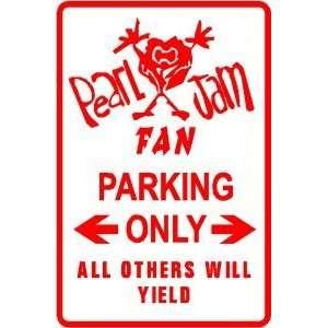 PEARL JAM FAN PARKING rock band street sign