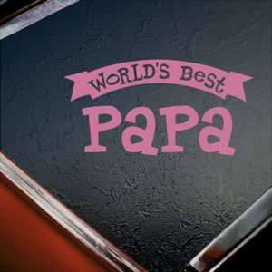 Worlds Best Papa Pink Decal Car Truck Window Pink Sticker