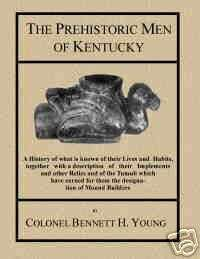 Prehistoric Men of Kentucky 1910 Col Bennett H.Young Indian Artifacts
