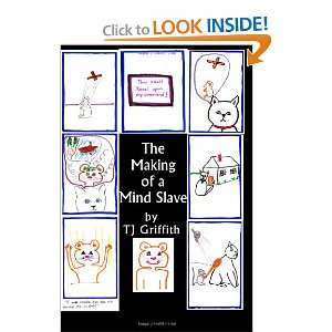 The Making Of A Mind Slave: The Story of Master Kitty and