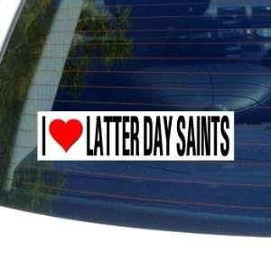 I Love Heart LATTER DAY SAINTS   Window Bumper Sticker