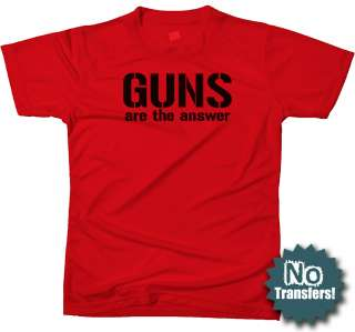 GUNS ARE THE ANSWER Funny Marines USMC Military T shirt