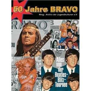 50 Jahre BRAVO  Archiv d. Jugendkulturen e.V. Bücher